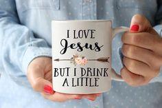 I love jesus but i drink a little mug, jesus mug, funny mug for mom, religious gift for her, gift for best friend, gift for mom, church gift