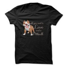 Pitbull t-shirt - All you need is pitbull T-Shirts, Hoodies, Sweaters