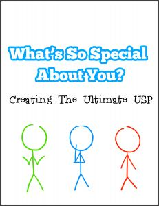 """""""What's So Special About You?  Creating the Ultimate USP"""""""