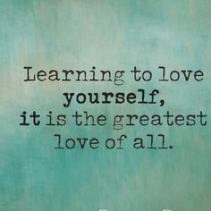 The Greatest Love Of All, Whitney Houston. #lyrics #selflove #itsnecessary ❤