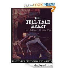 The Tell-Tale Heart is one of my favorite stories by Edgar Allan Poe.  A book of his best stories would be a good bet too.