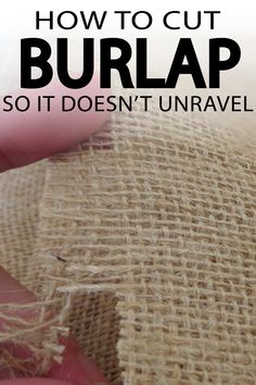 5 Ways to Avoid Burlap from unraveling! - Painted Furniture Ideas Cut burlap without it unraveling ever again! Great tips for any crafty diyer Burlap Projects, Burlap Crafts, Craft Projects, Diy Crafts, Craft Ideas, Burlap Wreaths, Burlap Decorations, Diy Ideas, Burlap Art
