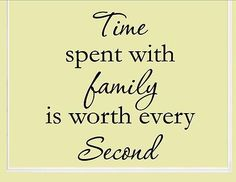 Time spent with family is worth every 04 Vinyl wall decals quotes sayings word