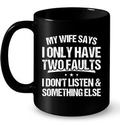 Just a moment. My Wife Says I Don't Listen Funny Mugs Coffee Mugs Unique Coffee Mugs Funny Coffee Mugs Just a moment. My Wife Says I Don't Listen Funny Mugs Coffee Mugs Unique Coffee Mugs Funny Coffee Mugs Coffee Mug Quotes, Unique Coffee Mugs, Funny Coffee Mugs, Coffee Humor, Funny Cups, Funny Iphone Cases, Coffee Is Life, Cute Mugs, Funny Quotes