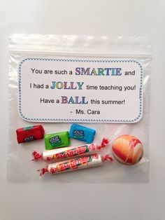 Goodbye gift to students at the end of the school year. Smarties, Jolly Ranchers, bouncy balls Goodbye gift to students at the end of the school year. End Of School Year, School Fun, School Ideas, School Stuff, Middle School, Jolly Rancher, School Gifts, Student Gifts, Student Treats