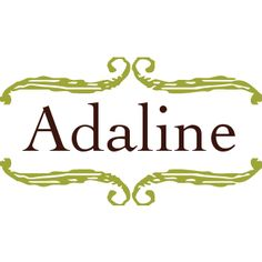 """Adaline means """"noble"""""""