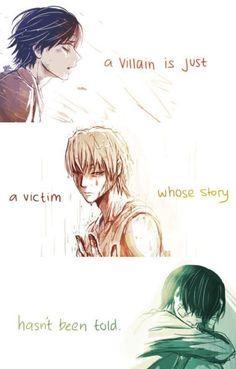 """""""Un cattivo è solo una vittima la cui storia non è stato raccontata"""" Cit: Quotes anime (Tradotte)"""