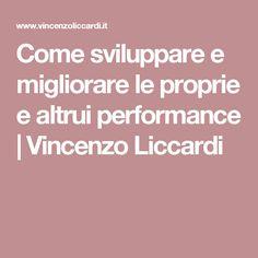 Come sviluppare e migliorare le proprie e altrui performance   Vincenzo Liccardi Blog, Blogging