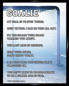 "Ice Hockey Goalie Net 8x10 Poster Print. ""My goal is to stop yours,"" is one motivational goalie quote on this poster."