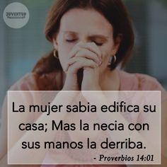 """""""La #Mujer sabia edifica su casa""""   #Biblia #Dios #Proverbios"""