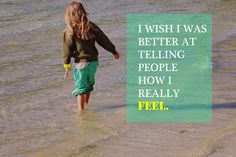 """#Qoute - """" I wish I was better at telling people how I really feel """""""