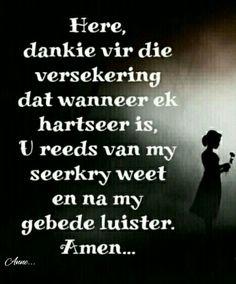 Afrikaans Quotes, Faith In Love, Prayer Warrior, Bible Studies, Free Spirit, Love Life, Kos, Inspire Me, Verses