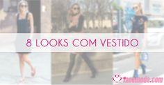 8 Looks com vestido para você se inspirar: http://www.blogtanamoda.com/2017/05/8-looks-com-vestidos-para-voce-se.html