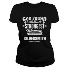 Silversmith  God found some of the strongest women and made them Silversmith #name #tshirts #SILVERSMITH #gift #ideas #Popular #Everything #Videos #Shop #Animals #pets #Architecture #Art #Cars #motorcycles #Celebrities #DIY #crafts #Design #Education #Entertainment #Food #drink #Gardening #Geek #Hair #beauty #Health #fitness #History #Holidays #events #Home decor #Humor #Illustrations #posters #Kids #parenting #Men #Outdoors #Photography #Products #Quotes #Science #nature #Sports #Tattoos…