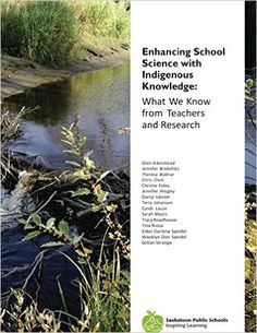 Enhancing School Science with Indigenous Knowledge: What We Know from Teachers and Research: Glen Aikenhead: 9781499573435: Books - Amazon.ca