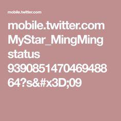 mobile.twitter.com MyStar_MingMing status 939085147046948864?s=09