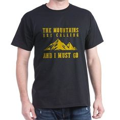 The Mountains Are Calling And I Must Go. Treking. hiking. climbing  T-Shirt