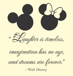 Laughter is timeless, imagination has no age, and dreams are forever. Walt Disney Vinyl Wall Art Decal Sticker
