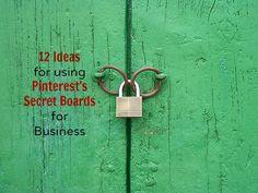 12 ideas for using secret boards on pinterest