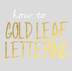 how to do gold leaf lettering