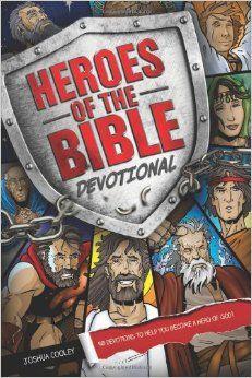 Joshua Cooley - Heroes of the Bible Devotional