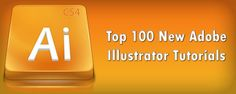 Top 100 New Adobe Illustrator Tutorials -   Awesome!