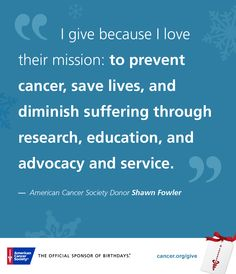 Join the fight against cancer by donating to the American Cancer Society.