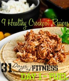 31 Days of Fitness: Day 1 - FUEL up with healthy slow cooker recipes.