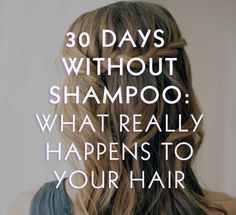 30 days without shampoo.  Sounds gross, but don't misunderstand:  you use a cleansing conditioner.  It's moisturizing and doesn't strip hair of natural oils like shampoo does.