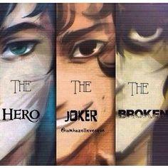 The hero, the joker, the broken - Percy Jackson, Leo Valdez, Nico Di Angelo