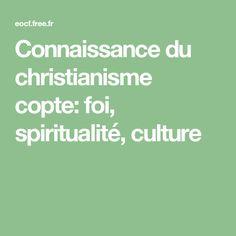 Connaissance du christianisme copte: foi, spiritualité, culture