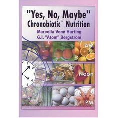 Yes, No, Maybe: Chronobiotic Nutrition [Paperback]
