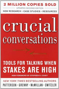 Crucial Conversations Tools for Talking When Stakes Are High, Second Edition:Amazon:Books