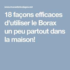 18 façons efficaces d'utiliser le Borax un peu partout dans la maison!