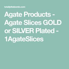 Agate Products - Agate Slices GOLD or SILVER Plated - 1AgateSlices