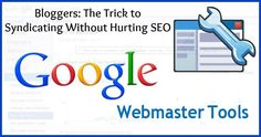 Bloggers: The Trick to Syndicating Without Hurting SEO