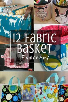 12 Free Fabric Basket Patterns. Great storage solutions for your sewing room, or for kids toys, clothes, linens, organizing things in your wardrobe and cupboards, anywhere! | The Sewing Loft