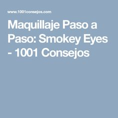 Maquillaje Paso a Paso: Smokey Eyes - 1001 Consejos