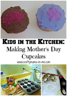 Kids in the Kitchen: Making Mother's Day Cupcakes - Crafty Mama in ME!
