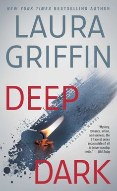 Deep Dark (Tracers #10) by Laura Griffin at The Reading Cafe:  http://www.thereadingcafe.com/deep-dark-by-laura-griffin-review-and-giveaway/