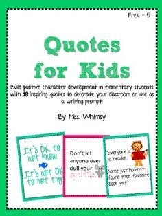 Quotes for Kids: Classroom Decor Signs that can be used for writing prompts too!