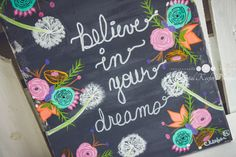 Believe In Your Dreams painting... Quotes - Wall Decor - Floral Office Decor - Home Decor - Bedroom Decor - Floral Canvas Painting by CrystalKeefer on Etsy https://www.etsy.com/listing/273038330/believe-in-your-dreams-painting-quotes