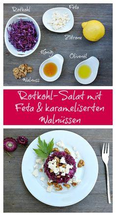 Das ultimative Rezept für einen Rotkohl-Salat: Rotkohl mit Feta und karamellisierten Walnüssen. Köstlich!