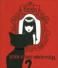 Voir c'est décevoir _ Je vous mets au défi de voir les choses à · Emily The StrangeBlack ...