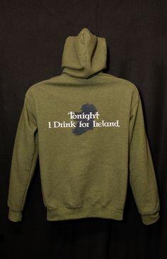 'Tonight I Drink for Ireland' Moss Green Zip Up Hoodie - Celtic Attitudes