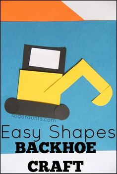 Easy Shapes Backhoe Craft for shape learning and visual memory