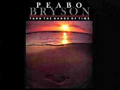 TURN THE HANDS OF TIME - Peabo Bryson