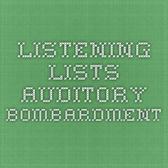 LISTENING LISTS - auditory bombardment