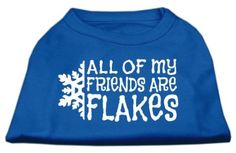 Mirage Pet Products 18Inch All My Friends are Flakes Screen Print Shirts for Pets XXLarge Blue ** You can find more details by visiting the image link.
