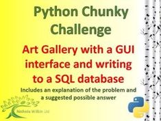 Python Art Gallery Chunky Challenge using a GUI interface and SQLite3 by nwilkin - Teaching Resources - Tes